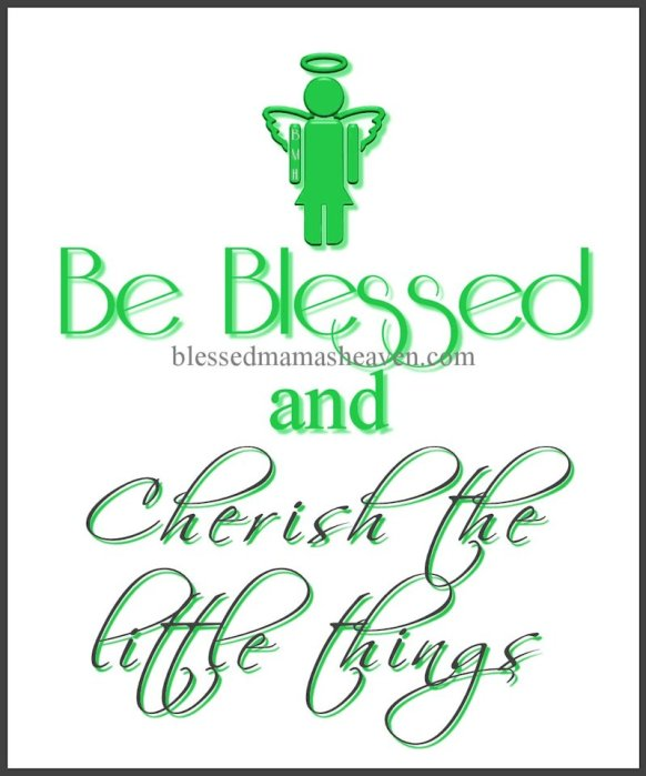 Be Blessed & Cherish the little things ღ