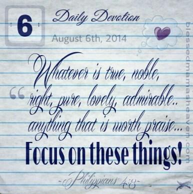 Daily Devotion • August 6th • Philippians 4:8
