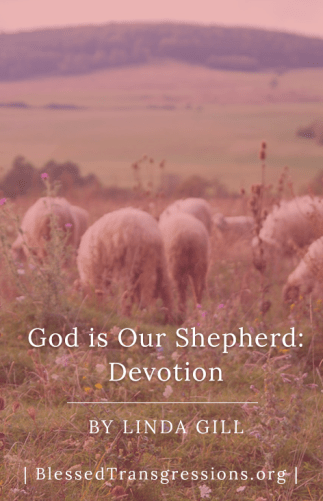 God is Our Shepherd: Devotion