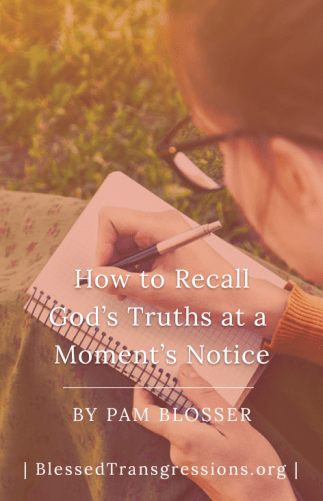 How to Recall God's Truths at a Moment's Notice