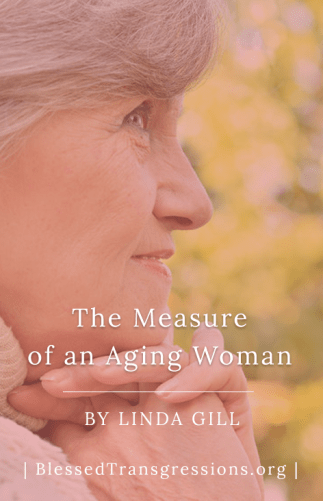 The Measure of An Aging Woman