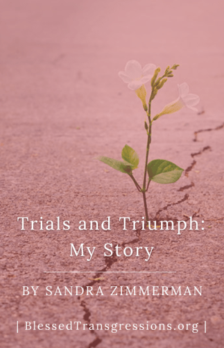 Trials and Triumph: My Story
