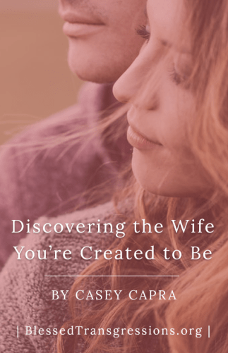 Discovering the Wife You're Created to Be