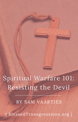 Spiritual Warfare 101: Resisting the Devil