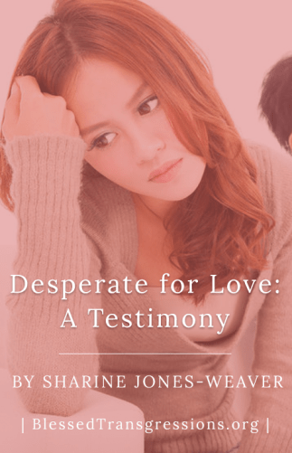 Desperate for Love: A Testimony