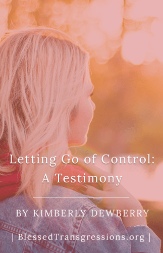 Letting Go of Control: A Testimony