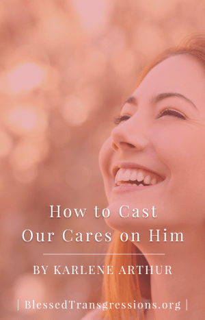 How to Cast Our Cares on Him - Pinterest