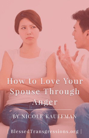 Love Your Spouse Through Anger - Pinterest