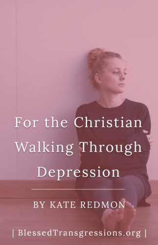 For the Christian Walking Through Depression