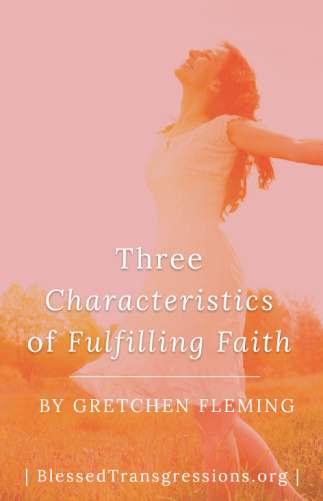 Three Characteristics of Fulfilling Faith