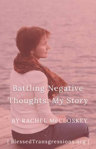 Battling Negative Thoughts: My Story