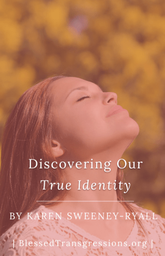 Discovering Our True Identity