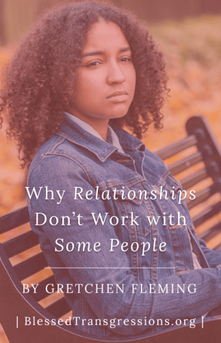 Why Relationships Don't Work With Some People