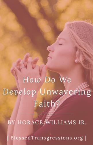 Developing Unwavering Faith