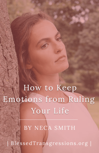 How to Keep Emotions from Ruling Your Life
