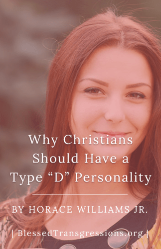 "Why Christians Should Have a Type ""D"" Personality"