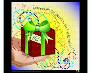 Every Good gift comes from my hand