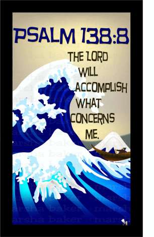 Ps 138:8 The Lord will accomplish What Concerns us.