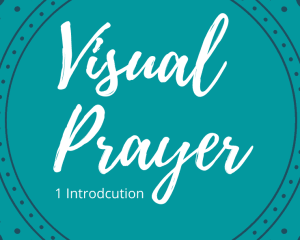 Visual Prayer