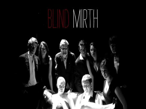 Blind Mirth 2012/13 and our first Trailer of the Year