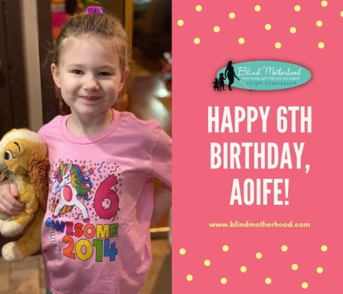 Aoife Celebrates Her 6th Birthday – Virtually