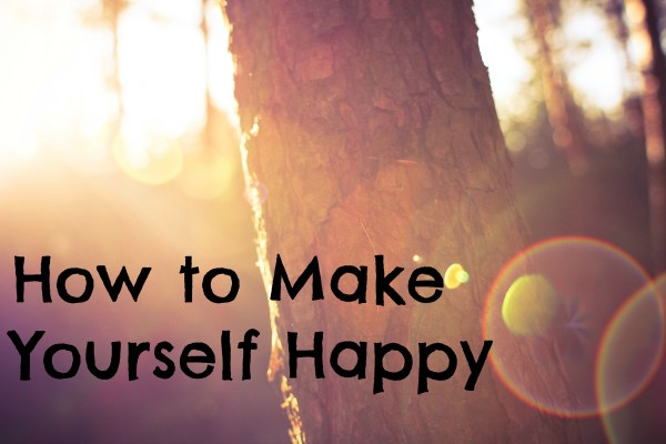 How to make your own happiness