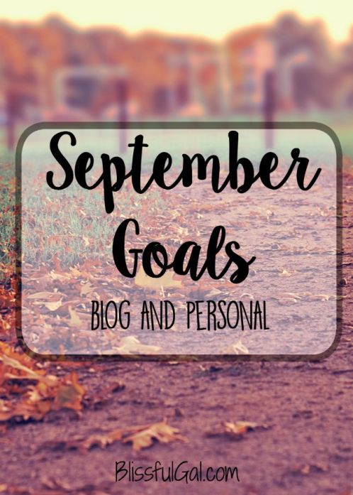 My personal and blog September goals!