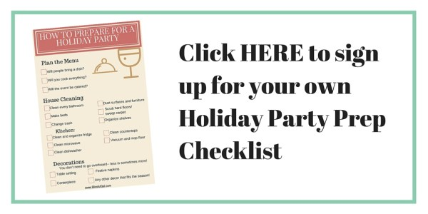 Click HERE to sign up for your own Holiday Party Prep Checklist