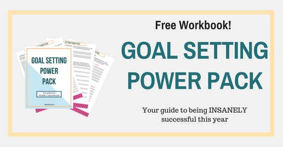 Goal Setting Power Pack- Checklist and workbook to succeed on any goal you set!