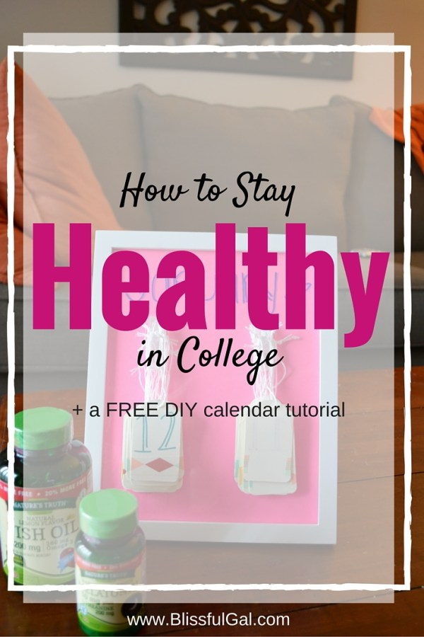 How to Stay Healthy in College - Staying healthy in college and not getting sick during important classes is essential. Taking vitamins is one way to stay healthy and get the nutrients you need. Click to find out how you can also make your own calendar!