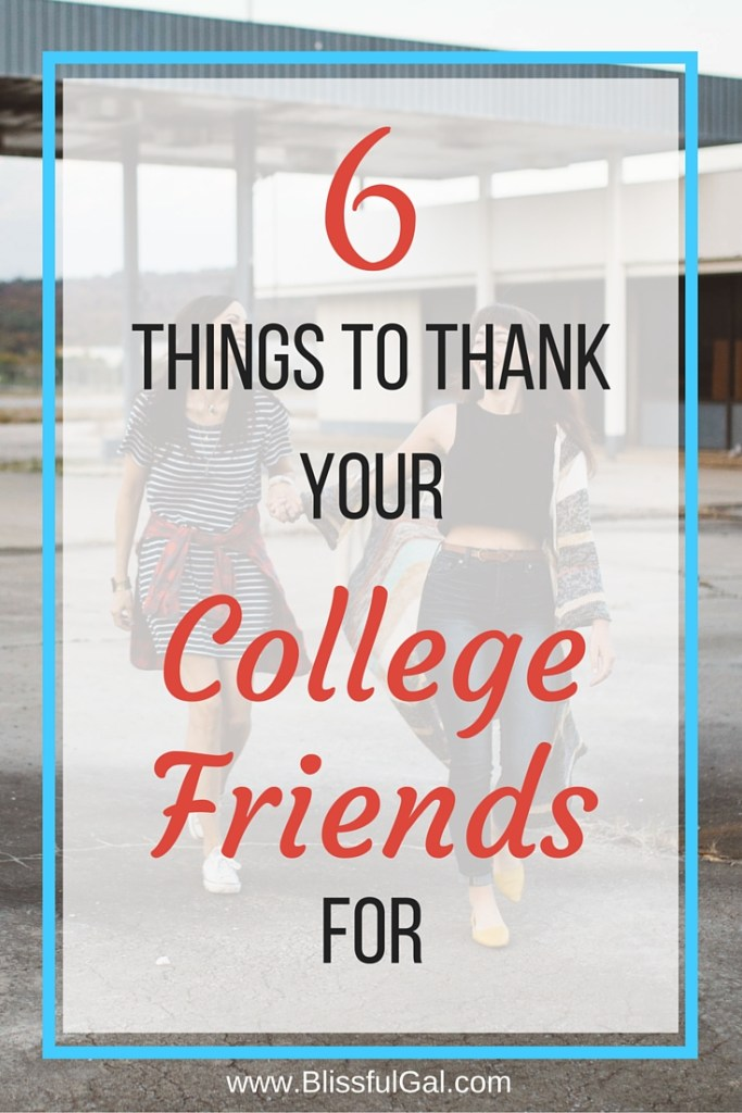 6 Things to Thank Your College Friends For- College is always a time of transition and learning, and one of the biggest ways we learn is through the people we spend our time with. Regardless of where you stand with the people you spent the most time with in college, there are 6 things you need to thank your college friends for. Do you agree with these?