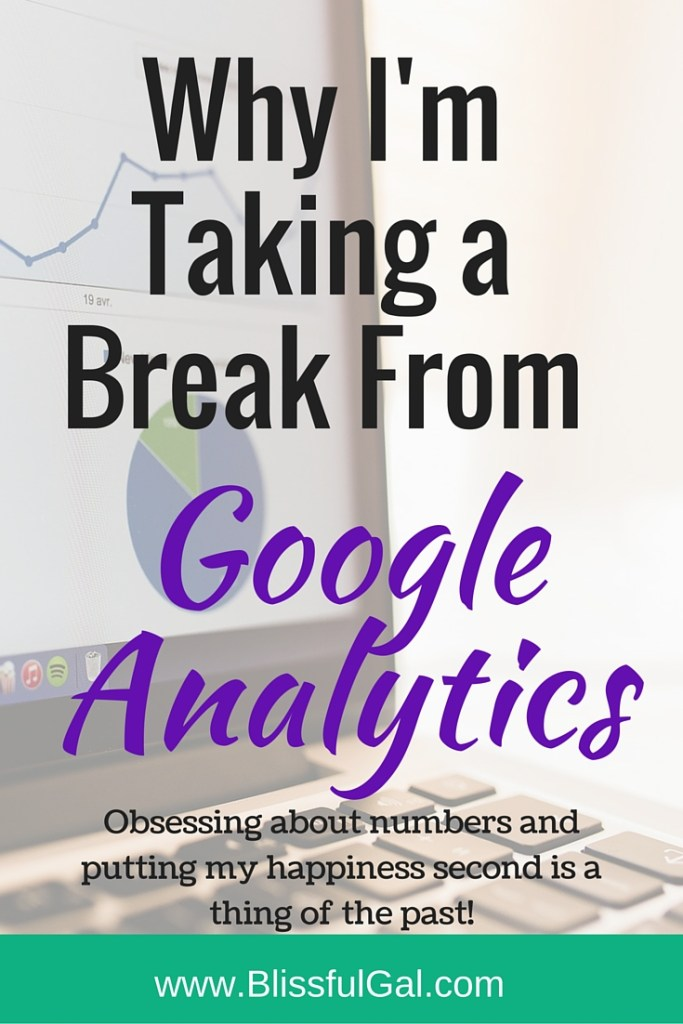 Why I'm Taking a Break From Google Analytics- Although Google Analytics is a source that let's you know how well your blog is doing and how many people are interested, it can also be a bad part of blogging. Lately, I have been checking my stats AT LEAST 3 times per day and would let my happiness be defined by my numbers...not anymore! See why and how I'm taking a break from Google Analytics