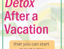 Easy Detox after a Vacation