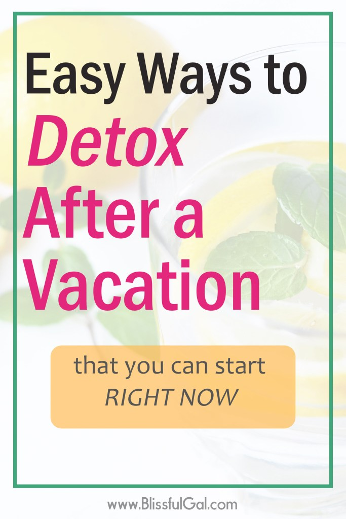 Easy Detox After a Vacation | Easy Detoxing | Detox Tips | Detox Tea | How to Detox | Detox Workout
