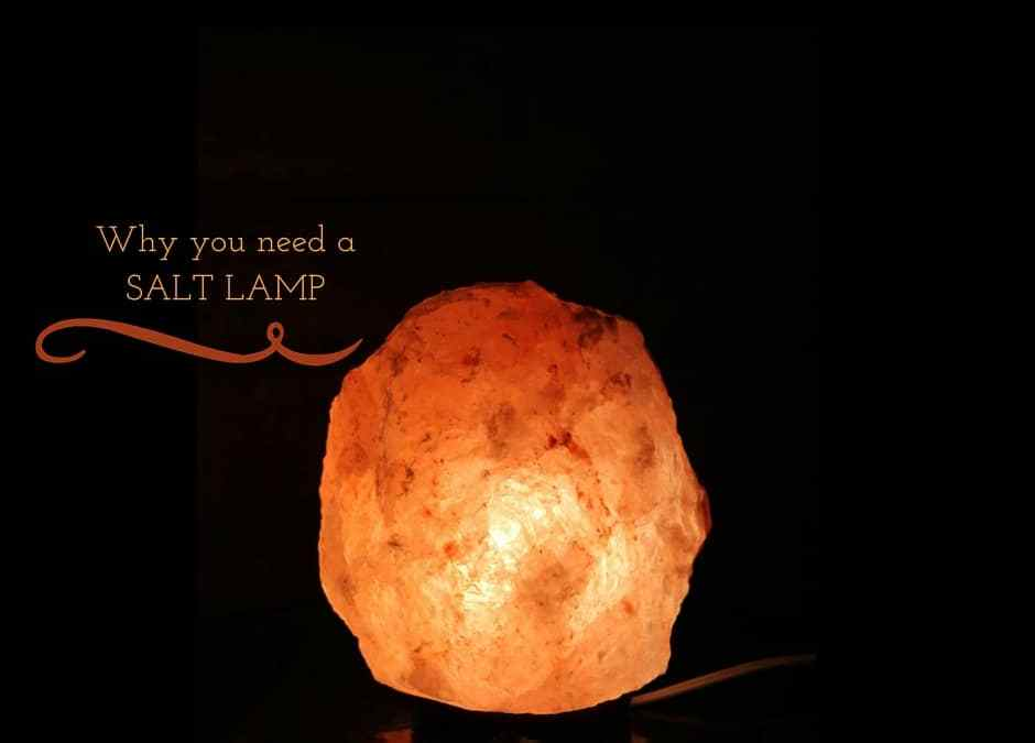 Why You Need a Salt Lamp