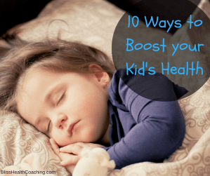 10-ways-to-boost-your-kids-health