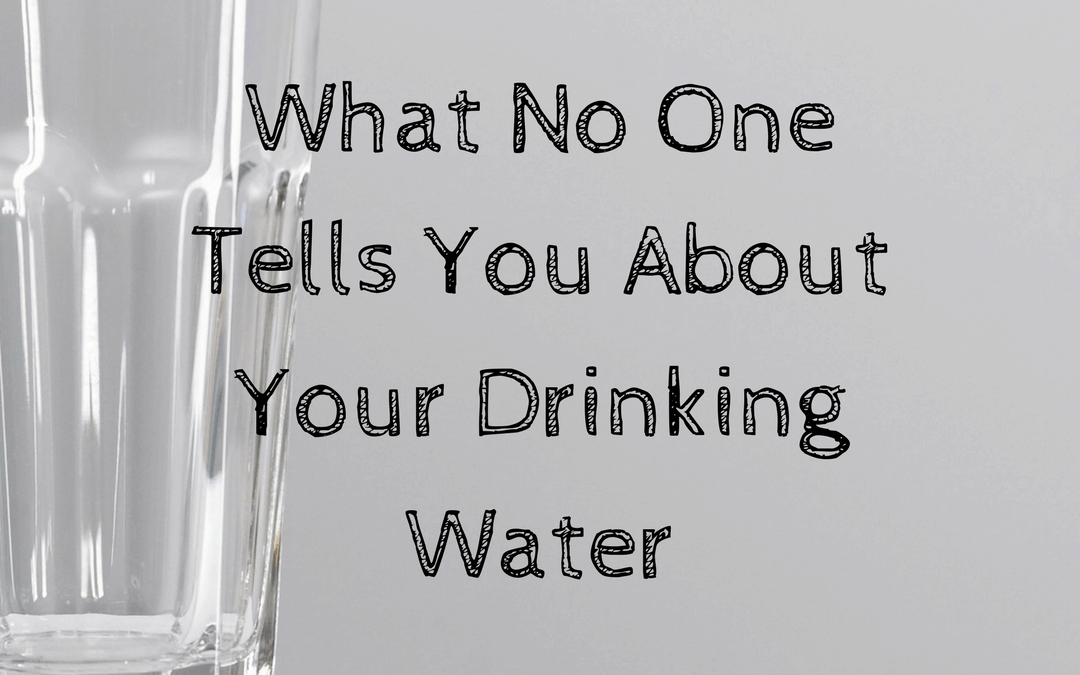 What No One Tells You About Drinking Water
