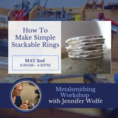 Introduction to Metalsmithing Workshop - How to make simple stackable rings