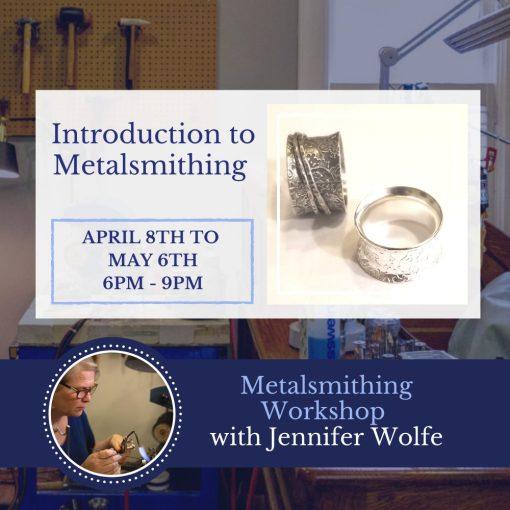 5 week Metalsmithing workshop