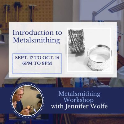 Introduction to Metalsmithing - 5 week workshop