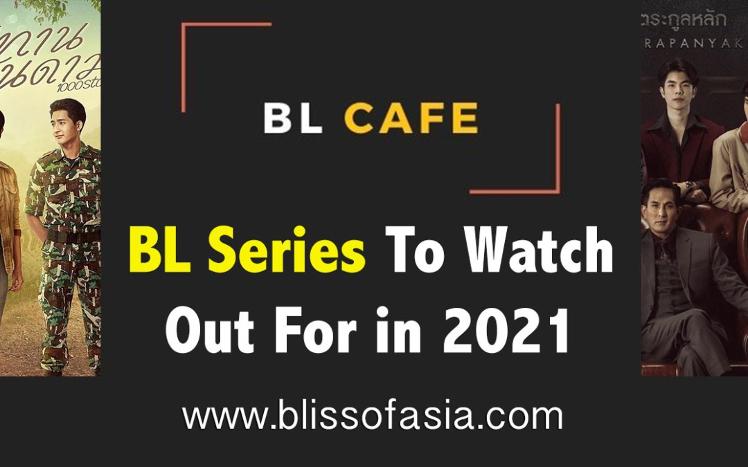 Upcoming 2021 BL Series To Watch Out For