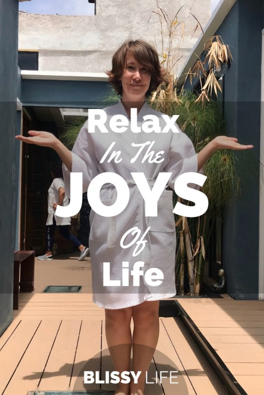 Relax In The JOYS Of Life