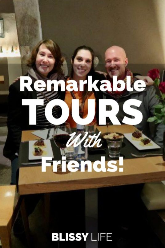 Remarkable TOURS With Friends!