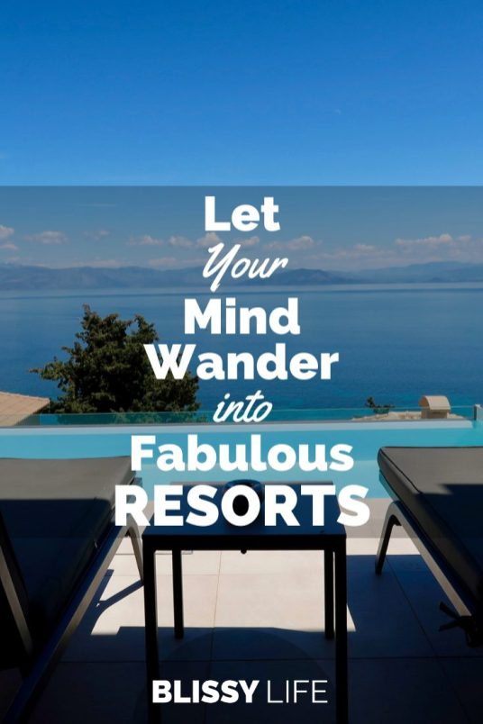 Let Your Mind Wander into Fabulous RESORTS