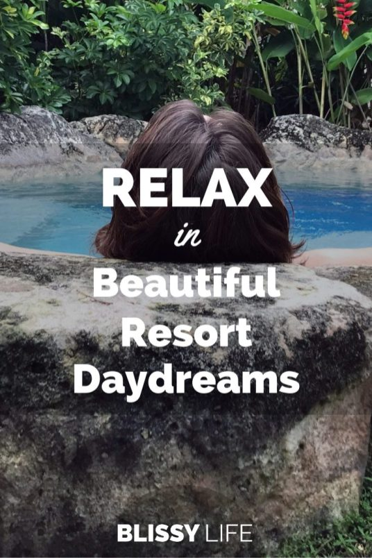 RELAX in Beautiful Resort Daydreams