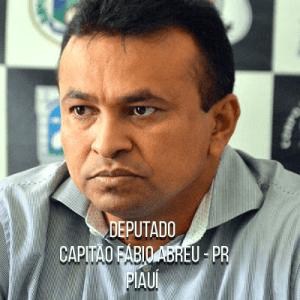Deputado Capitão Fábio Abreu – PR – Capitão da PMPI