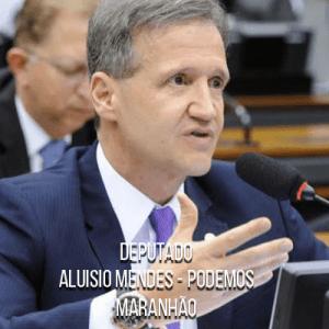 Deputado Aluisio Mendes – Podemos – Agente da Polícia Federal