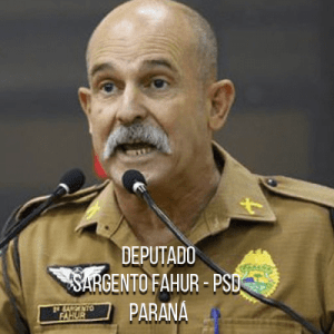Deputado Sargento Fahur – PSD – Sargento da PMPR