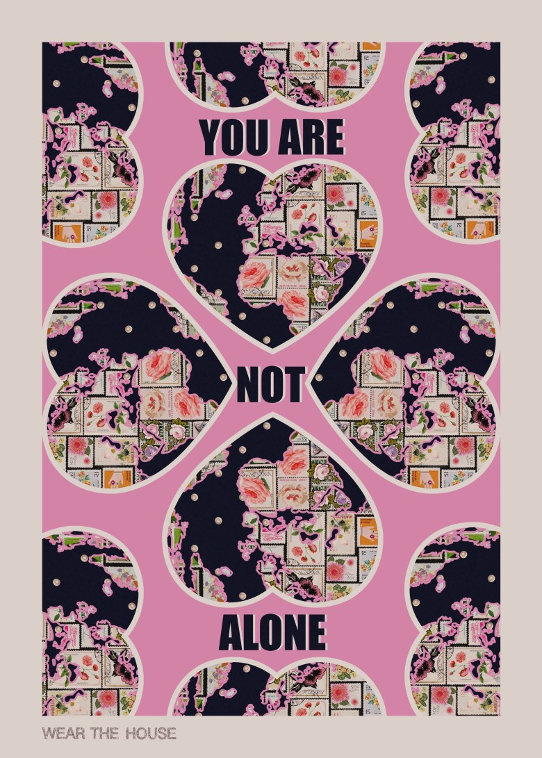 You are not alone, Wear The House print