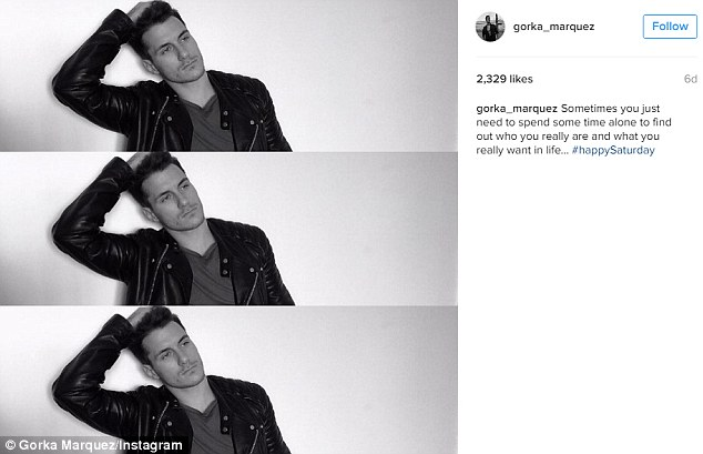 Cryptic:Gorka took to Instagram to post a series of selfies, which he captioned: 'Sometimes you just need to spend some time alone to find out who you really are and what you really want in life... #happySaturday'